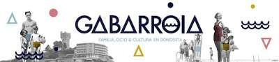 Gabarroia, familia, ocio y cultura en Donostia