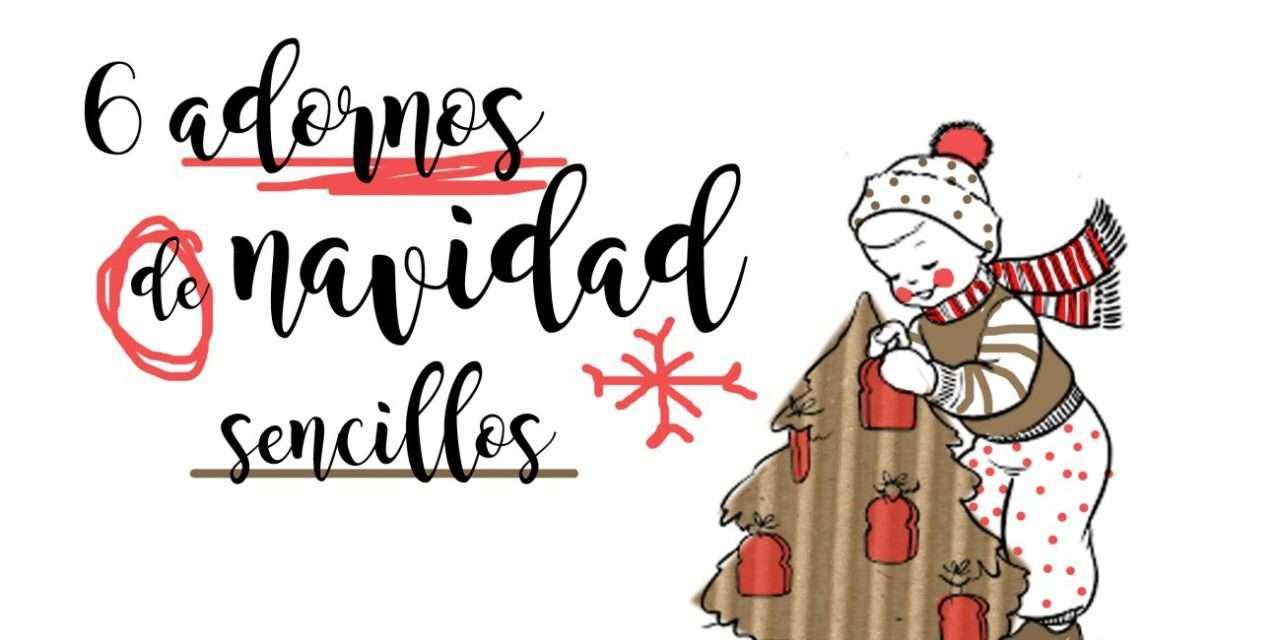 MANUALIDADES_ESKULANAK ANANA ART #3 : 6 ADORNOS DE NAVIDAD SENCILLOS