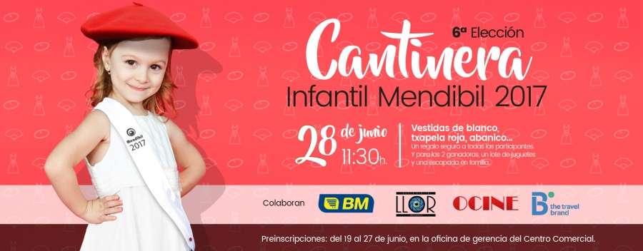 "6ª ELECCION DE ""CANTINERA INFANTIL MENDIBIL 2017-Centro Comercial Mendibil-Irun"