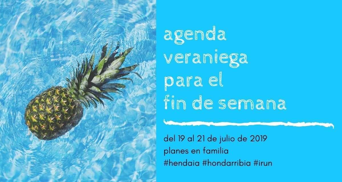 Agenda para el fin de semana del 19 al 21 de julio