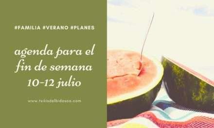 Agenda para el fin de semana del 10 al 12 de julio