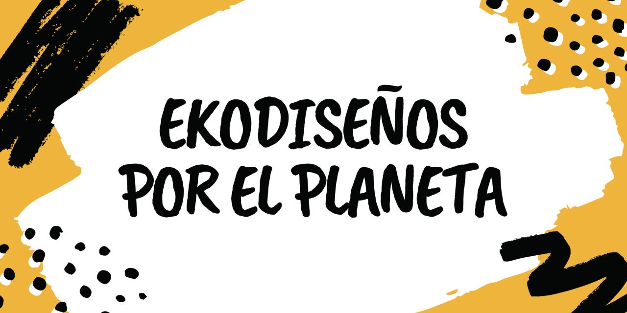 """Concurso """"ekodiseños por el planeta""""."""